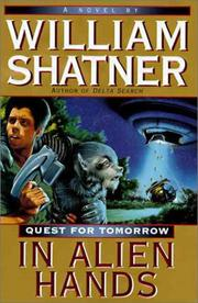 Cover of: In Alien Hands: Quest for Tomorrow (Shatner, William. Quest for Tomorrow.)