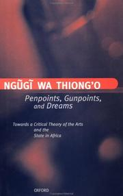Cover of: Penpoints, gunpoints, and dreams: toward a critical theory of the arts and the state in Africa