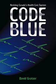 Cover of: Code blue: reviving Canada's health care system