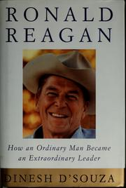Cover of: Ronald Reagan: how an ordinary man became an extraordinary leader