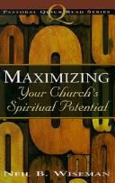 Cover of: Maximizing your church's spiritual potential