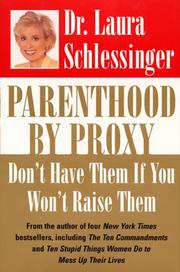 Cover of: Parenthood by proxy: don't have them if you won't raise them