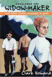 Cover of: Challenge the widow-maker and other stories of people in peril