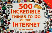 Cover of: 300 more incredible things to do on the Internet