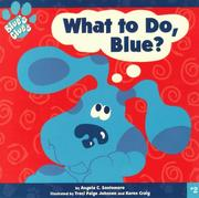 Cover of: What to Do, Blue? (Blue's Clues)