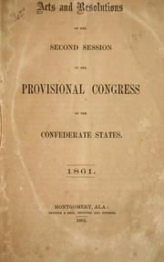 Cover of: Acts and resolutions of the second session of the Provisional Congress of the Confederate States, 1861