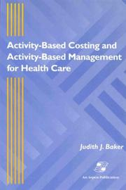Cover of: Activity-based costing and activity-based management for health care