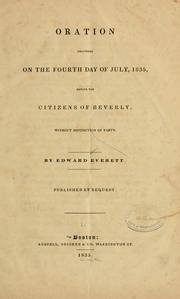 Cover of: Oration delivered on the fourth day of July, 1835, before the citizens of Beverly, without distinction of party