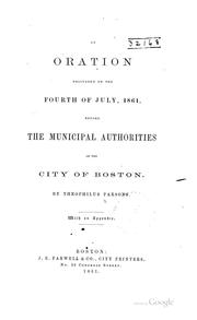Cover of: An oration delivered on the fourth of July, 1861: before the municipal authorities of the city of Boston