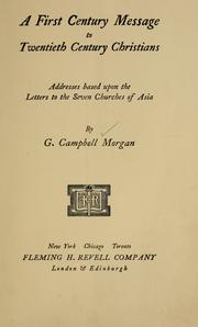 Cover of: A first century message to twentieth century Christians: addresses based upon the Letters to the seven churches of Asia