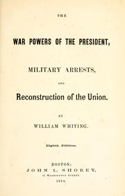 Cover of: The war powers of the President, military arrests, and reconstruction of the Union