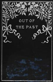 Cover of: Out of the past: some biographical essays