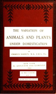 Cover of: The variation of animals and plants under domestication