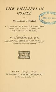 Cover of: The Philippian gospel: or, Pauline ideals ; a series of practical meditations based upon Paul's letter to the church at Philippi