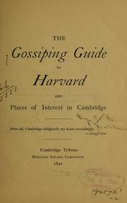 Cover of: The gossiping guide to Harvard and places of interest in Cambridge