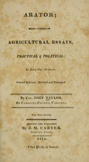 Cover of: Arator: being a series of agricultural essays, practical & political, in sixty one numbers