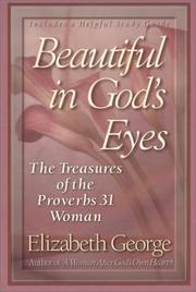Cover of: Beautiful in God's eyes: the treasures of the Proverbs 31 woman