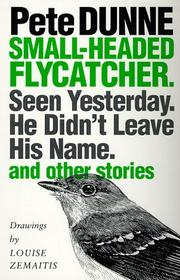 Cover of: Small-headed flycatcher: Seen yesterday ; He didn't leave his name : and other stories