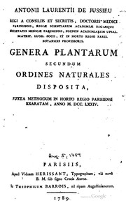 Cover of: Antonii Laurentii de Jussieu ... Genera plantarum secundum ordines naturales disposita
