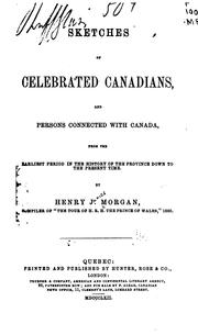 Cover of: Sketches of celebrated Canadians: and persons connected with Canada, from the earliest period in the history of the province down to the present time.