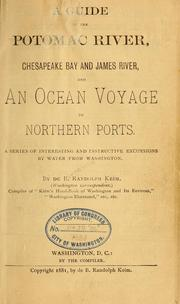 Cover of: A guide to the Potomac river, Chesapeake bay and James river, and an ocean voyage to northern ports: A series of interesting and instructive excursions by water from Washington.