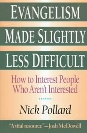 Cover of: Evangelism made slightly less difficult: how to interest people who aren't interested