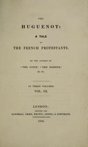 Cover of: The Huguenot: a tale of the French Protestants