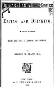 Cover of: Eating and drinking: a popular manual of food and diet in health and disease.