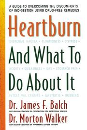 Cover of: Heartburn and what to do about it