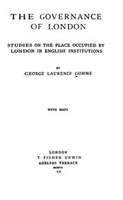 Cover of: The governance of London: studies on the place occupied by London in English institutions