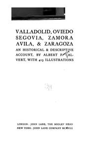 Cover of: Valladolid, Oviedo, Segovia, Zamora, Avila, & Zaragoza: an historical & descriptive account.