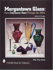 Cover of: Morgantown glass: from Depression glass through the 1960s
