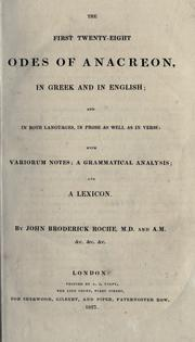 Cover of: The first twenty-eight odes: In Greek and in English; and in both languages, in prose as well as in verse, with variorum notes, a grammatical analysis and a lexicon by John Broderick Roche.
