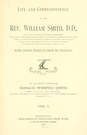 Cover of: Life and correspondence of the Rev. William Smith, D. D