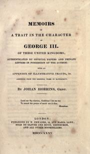 Cover of: Memoirs of a trait in the character of George III. of these united kingdoms