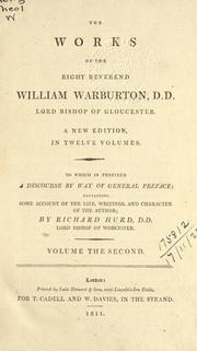 Cover of: Works: of the Right Reverend William Warburton, Lord Bishop of Gloucester. In seven volumes. ...