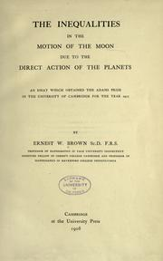 Cover of: The inequalities in the motion of the moon due to the direct action of the planets
