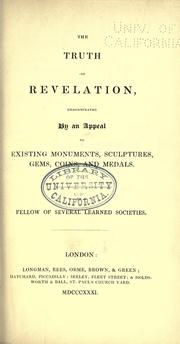 Cover of: The truth of revelation, demonstrated by an appeal to existing monuments, sculptures, gems, coins, and medals