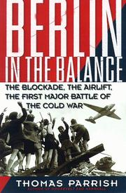 Cover of: Berlin in the balance 1945-1949: the blockade, the airlift, the first major battle of the cold war
