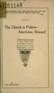 Cover of: The church in politics--Americans, beware!