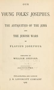 Cover of: Our young folks' Josephus: The Antiquities of the Jews and the Jewish Wars of Flavius Josephus.