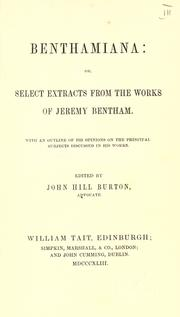 Cover of: Benthamiana; or, Select extracts from the works of Jeremy Bentham