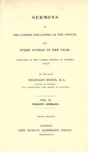 Cover of: Sermons on the Lessons, the Gospel, or the Epistle, for every Sunday in the year: preached in the Parish Church of Hodnet, salop.