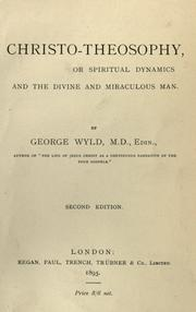 Cover of: Christo-theosophy, or, Spiritual dynamics and the divine and miraculous man