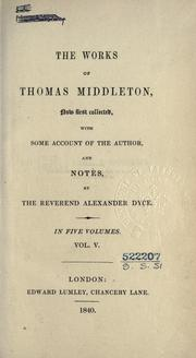 Cover of: Works: now first collected with some account of the author and notes by Alexander Dyce.