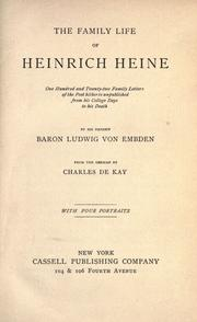 Cover of: The family life of Heinrich Heine: one hundred and twenty-two family letters of the poet, hitherto unpublished, from his college days to his death