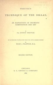 Cover of: Freytag's Technique of the drama: an exposition of dramatic composition and art