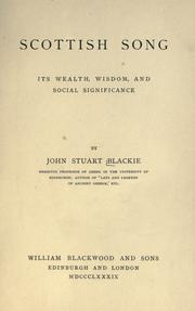 Cover of: Scottish song: its wealth, wisdom, and social significance