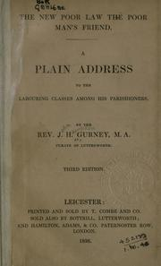 Cover of: The new poor law the poor man's friend: a plain address to the labouring classes among his parishioners