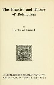 Cover of: The Practice and Theory of Bolshevism